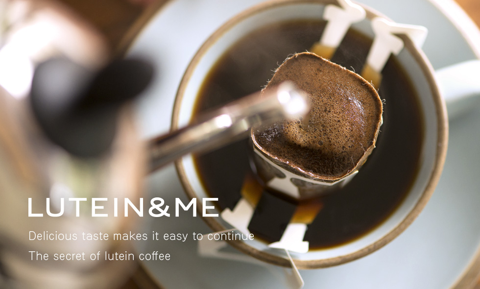LUTEIN & ME Delicious taste makes it easy to continue The secret of lutein coffee